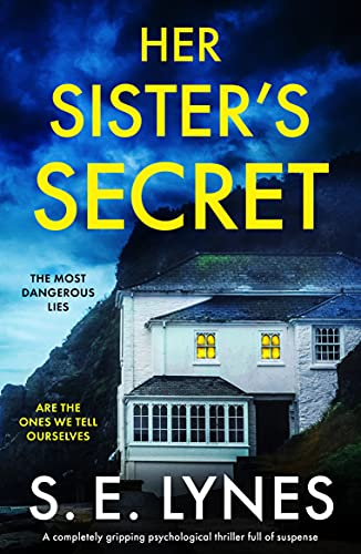 Her Sister's Secret: A completely gripping psychological thriller full of suspense by [S.E. Lynes]