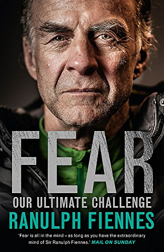 Fear: Our Ultimate Challenge