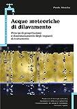 Acque meteoriche di dilavamento: Principi di progettazione e dimensionamento degli impiant...
