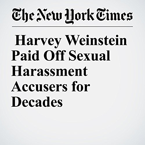 Harvey Weinstein Paid Off Sexual Harassment Accusers for Decades audiobook cover art
