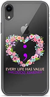 iPhone XR Pure Clear Case Crystal Clear Cases Cover Every Life Has Value Semicolon Sarcoidosis Awareness Transparent