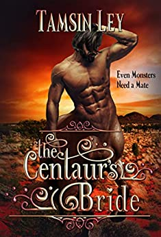 The Centaur's Bride: A Steamy Shapeshifter Romance (Mates for Monsters Series) by [Tamsin Ley]