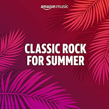Classic Rock for Summer