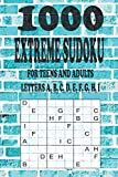 1000 EXTREME SUDOKU FOR TEENS AND ADULTS LETTERS A, B, C, D, E, F, G, H, I: Relax with these Challenging Fun Logic Puzzles, Improve Concentration and Memory Skills. (1000 SUDOKU FOR TEENS AND ADULTS)