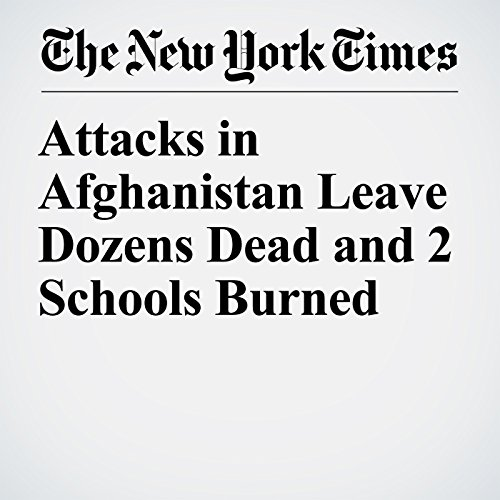 Attacks in Afghanistan Leave Dozens Dead and 2 Schools Burned copertina