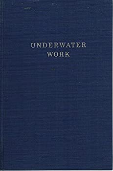 Hardcover Underwater Work: A Manual of Scuba Commercial Salvage & Construction Operations Book