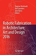 Robotic Fabrication in Architecture, Art and Design 2016 (2016-02-04)