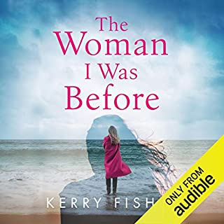 The Woman I Was Before                   By:                                                                                                                                 Kerry Fisher                               Narrated by:                                                                                                                                 Emma Spurgin Hussey                      Length: 9 hrs and 33 mins     41 ratings     Overall 4.7