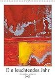 Ein leuchtendes Jahr: Abstrakte Kunst von Inga Pint (Wandkalender 2021 DIN A3 hoch)
