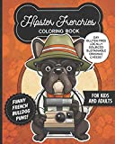 Hipster Frenchie Coloring Book- Funny French Bulldog Puns For Kids And Adults: Anti stress activity pages filled with memes of cute Frenchie puppies ... for animal & pet lovers! (Hipster Pets)
