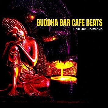 Buddha Bar Cafe Beats - Chill Out Electronica