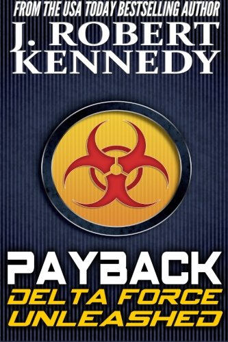 Payback: A Delta Force Unleashed Thriller Book #1 (Delta Force Unleashed Thrillers, Band 1)