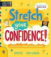 Stretch Your Confidence!: Discover What You Can Do! (Level Headers)