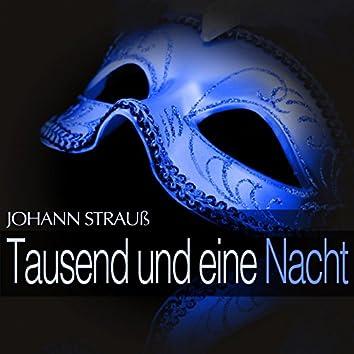 Johann Strauß: Tausend und eine Nacht
