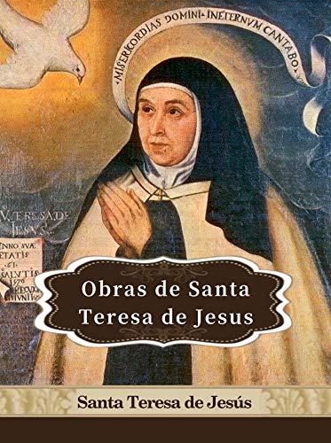 Obras de Santa Teresa de Jesus: Ilustrado (Spanish Edition)