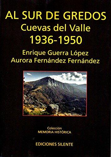 Al Sur de Gredos. Cuevas del Valle 1936-1950: 8 (Silente Memoria Histórica)