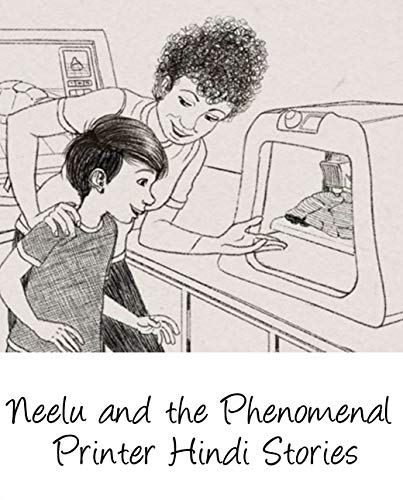 Neelu and the Phenomenal Printer Hindi Stories: World classic picture book recommendation (English Edition)