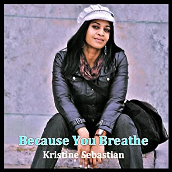Because You Breathe