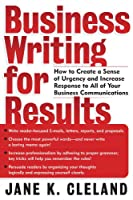 Business Writing for Results: How to Create a Sense of Urgency and Increase to All of Your Business Communications