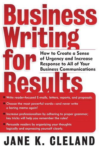 Compare Textbook Prices for Business Writing for Results : How to Create a Sense of Urgency and Increase Response to All of Your Business Communications 1 Edition ISBN 0639785412250 by Cleland, Jane K.