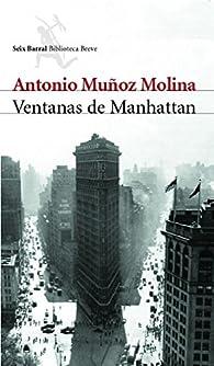 Ventanas de Manhattan par Antonio Muñoz Molina