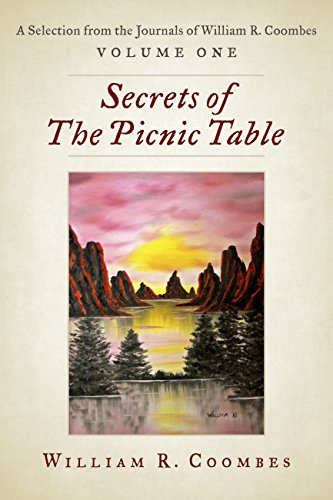 Secrets of The Picnic Table: A Selection From The Journals of William...