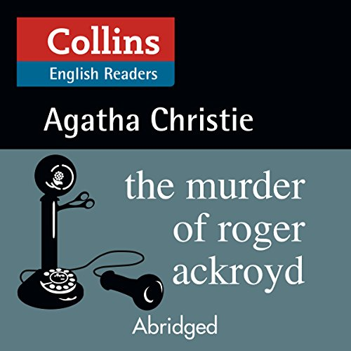 The Murder of Roger Ackroyd: B2 (Collins Agatha Christie ELT Readers) audiobook cover art