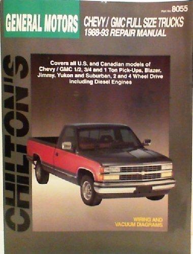 Chilton's General Motors Chevy/Gmc Full Size Trucks 1988-93 Repair Manual/Part No8055 (Chilton's Total Car Care Series)