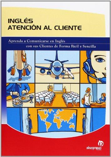 Inglés atención al cliente: Aprenda a comunicarse en inglés con sus clientes de forma fácil y sencilla (Idiomas)