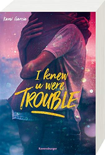 I Knew U Were Trouble (Ravensburger Taschenbücher)