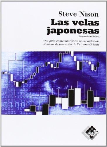 Las velas japonesas: una guía contemporánea de las antiguas técnicas de inversión de Extremo Oriente (Finanzas (valor))
