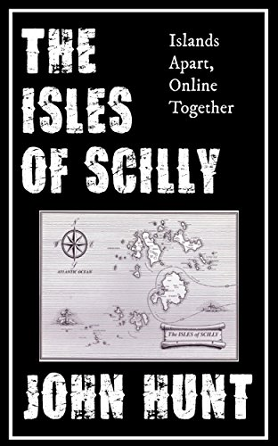 The Isles of Scilly: Islands Apart, Online Together (English Edition)