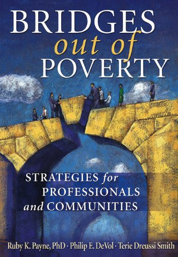 Bridges Out of Poverty: Strategies for Professional and Communities