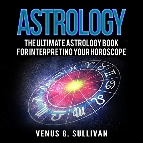 『Astrology: The Ultimate Astrology Book for Interpreting Your Horoscope』のカバーアート