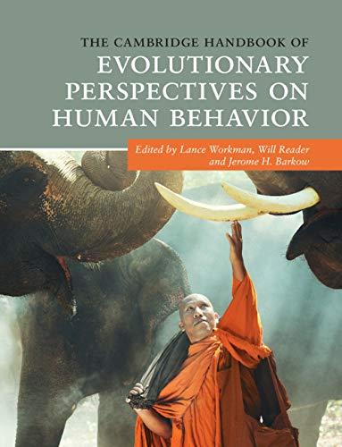 The Cambridge Handbook of Evolutionary Perspectives on Human Behavior (Cambridge Handbooks in Psychology)
