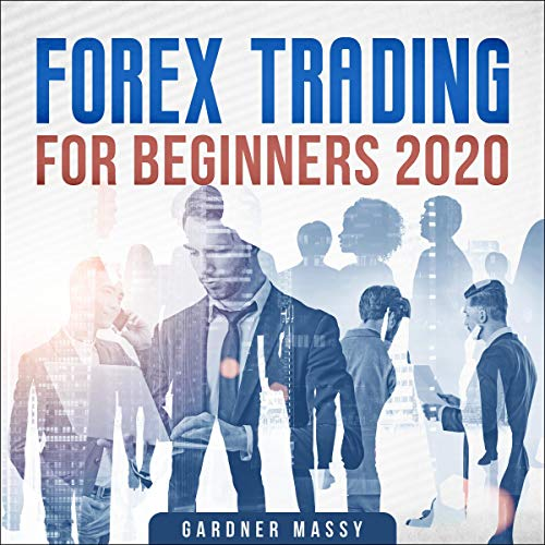Forex Trading for Beginners 2020  By  cover art