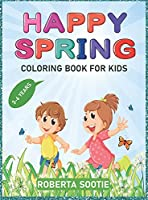 Happy Spring Coloring Book for Kids 3-6 years: A Fun an Amazing Spring themed coloring book for kids