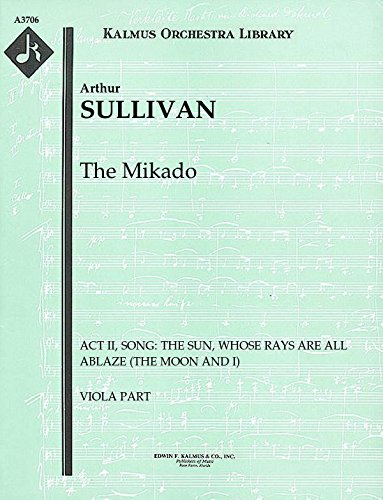 The Mikado (Act II, Song: The sun, whose rays are all ablaze (The Moon and I)): Viola part (Qty 4) [A3706]