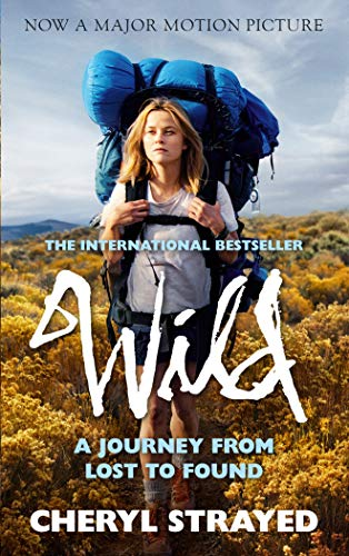Wild. Film Tie-In: A Journey from Lost to Found