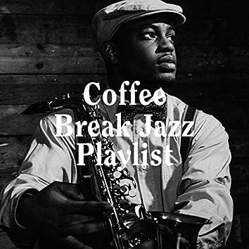 Coffee Break Jazz Playlist
