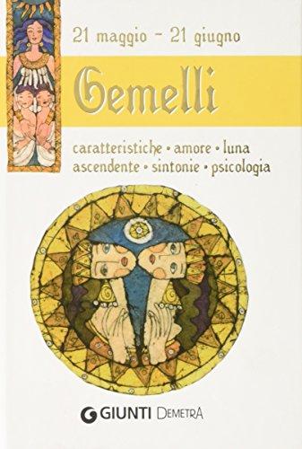 Gemelli. Caratteristiche, amore, luna, ascendente, sintonie, psicologia
