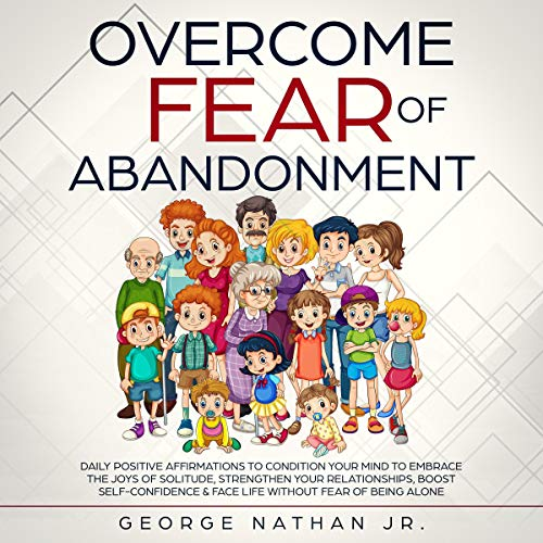 Overcome Fear of Abandonment audiobook cover art