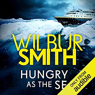 Hungry as the Sea                   By:                                                                                                                                 Wilbur Smith                               Narrated by:                                                                                                                                 Ric Jerrom                      Length: 19 hrs and 14 mins     21 ratings     Overall 4.2
