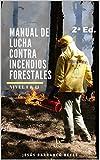 Manual de Lucha contra Incendios Forestales: Nivel Básico e Intermedio (Serie Freelance 4.0 nº 2)