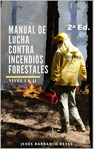 Manual de Lucha contra Incendios Forestales: Nivel Básico e Intermedio (Serie Freelance 4.0 nº 2)