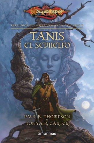 Preludios II nº 03/03 Tanis el semielfo: Preludios de la Dragonlance. Volumen 6