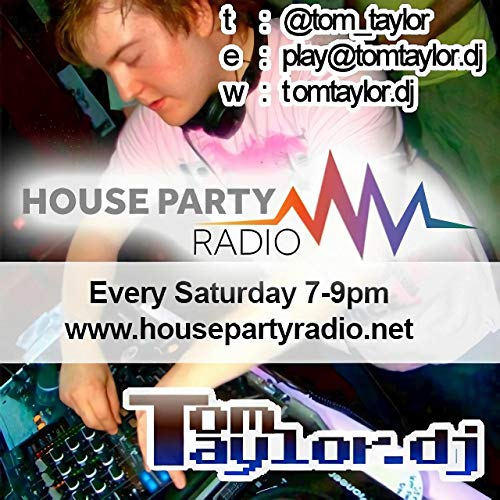 Tom Taylor Radio Shows and House DJ Mixes Podcast By Tom Taylor cover art