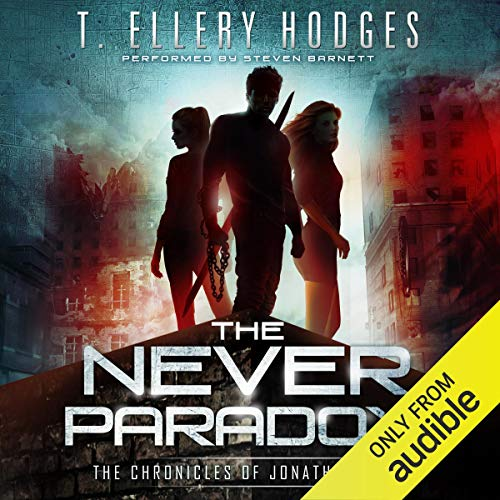 The Never Paradox: Chronicles of Jonathan Tibbs, Book 2