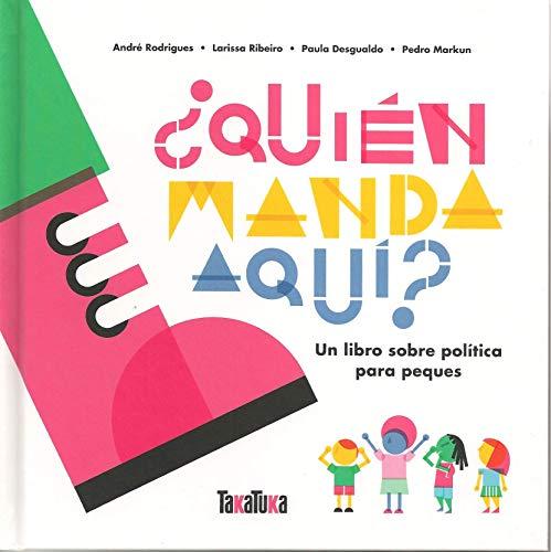 ¿Quién manda aquí: Un libro sobre política para peques