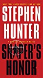 Sniper's Honor: A Bob Lee Swagger Novel (Bob Lee Swagger Novels Book 9)